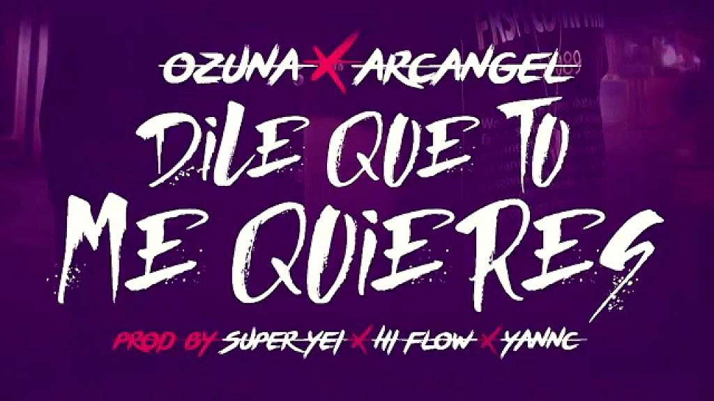 西语情歌:Dile Que Tu Me Quieres - Ozuna