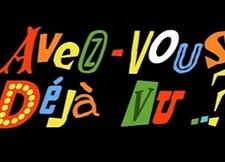 Avez-Vous Déjà vu ...? 你看过吗?