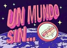 Un Mundo Sin...